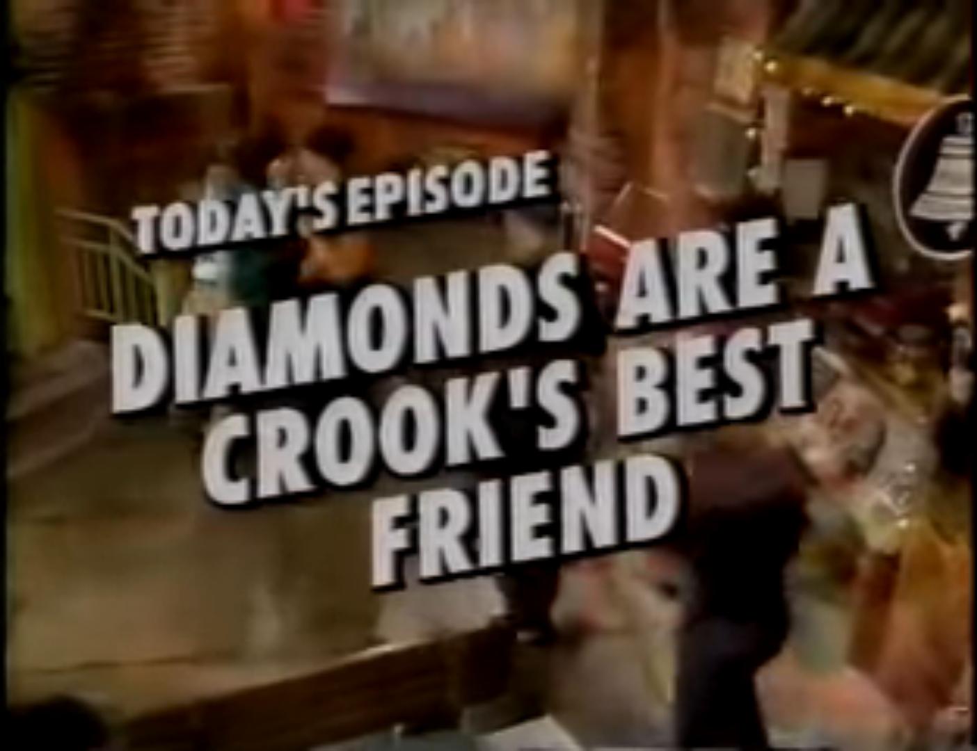 Diamonds Are a Crook's Best Friend