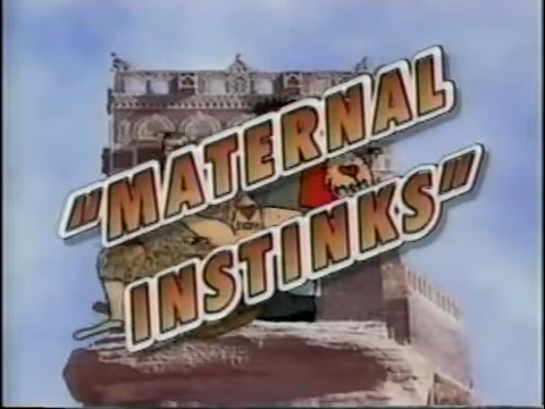 Maternal Instinks