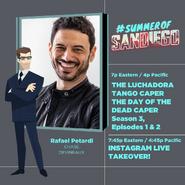 Summer of Sandiego - Rafael Petardi with two episodes