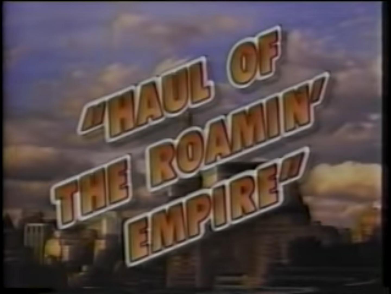 Haul of the Roamin' Empire