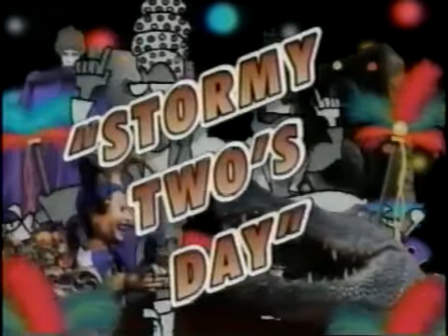 Stormy Two's Day