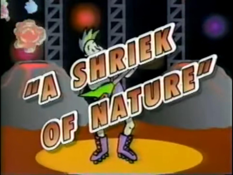 A Shriek of Nature