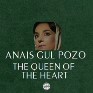 Anais Gul Pozo - The Queen of the Heart