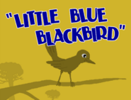 Little Blue Blackbird Title Card