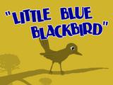 Little Blue Blackbird (Mouse & Rat)