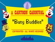 Busy Buddies (1940) Title Card (Cartoon Carnival reissue)