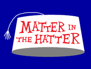 Matter in the Hatter Title Card
