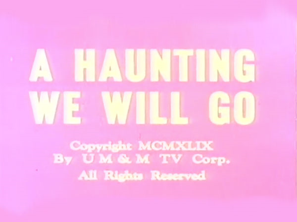 A Haunting We Will Go