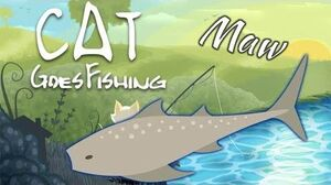 How_to_Catch_a_Maw_-_Cat_Goes_Fishing-_Caverns_and_Coral