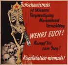 A Soviet skeleton wielding a chaingun walks on a pile of skulls partially obscured by a red curtian. The message reads, 'Bolshevism is slavery, rape, mass murder, destruction! Defend yourselves! Fight until victory! Never surrender!.