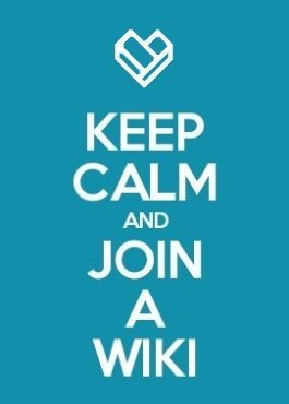 Keep Calm and Join a Wiki 1.jpg