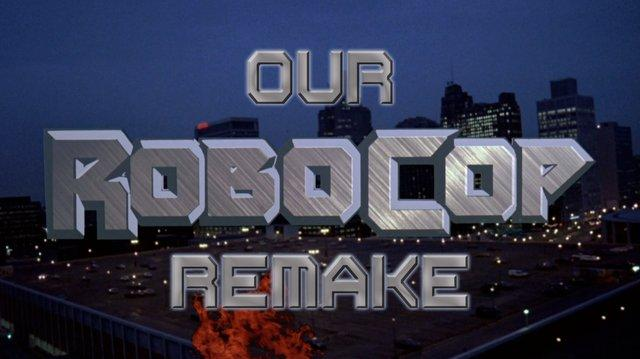Our Robocop Remake