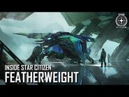 Inside Star Citizen- Featherweight - Summer 2020