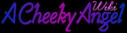 Cheeky Angel Wiki