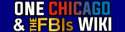 One Chicago & The FBIs Wiki