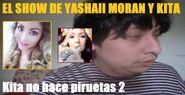 El Show de Yashaii Moran y Kita, Kita no hace piruetas 2
