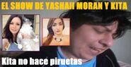 El Show de Yashaii Moran y Kita, Kita no hace piruetas