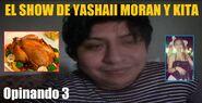 El Show de Yashaii Moran y Kita, Opinando 3