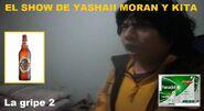 El Show de Yashaii Moran y Kita, La Gripe 2