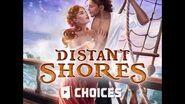 Choices - Distant Shores, Trailer