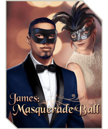 James: Masquerade Ball Choices