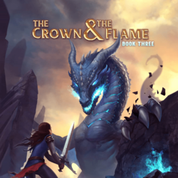The Crown & The Flame, Book 3 Choices