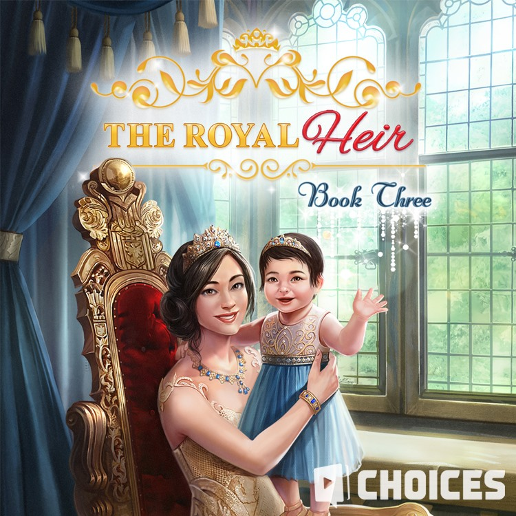 The Royal Heir, Book 3 Choices