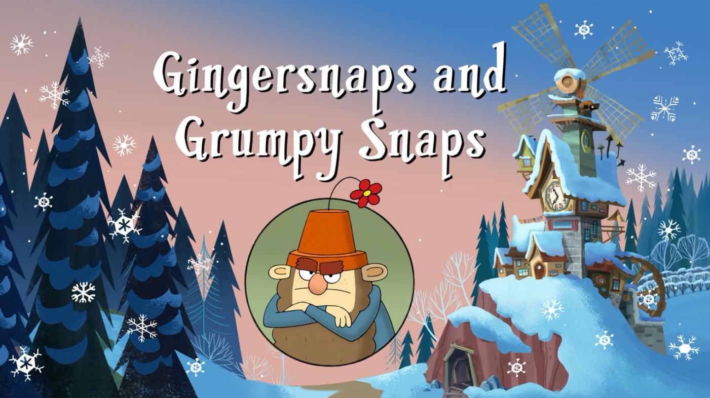 Gingersnaps and Grumpy Snaps / Jollybells