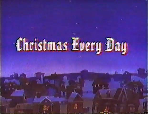 Christmas Every Day (1987)