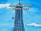 Madeline at the North Pole