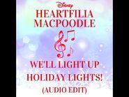 Heartfilia MacPoodle - We'll Light Up Holiday Lights! (Audio Edit)