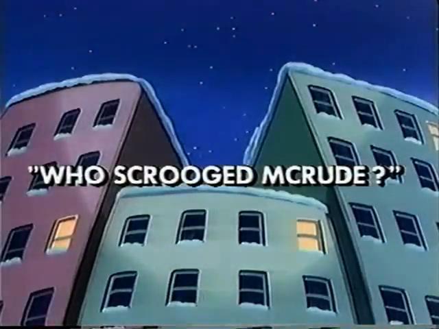 Who Scrooged McRude?