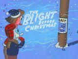 The Blight Before Christmas