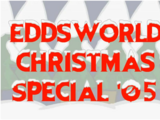 Eddsworld Christmas Special '05