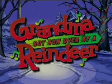Grandma Got Run Over by a Reindeer (special)