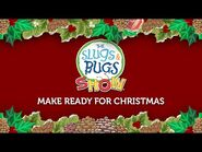 The Slugs & Bugs Show - Make Ready for Christmas (OFFICIAL TRAILER)