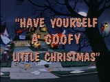 A Goof Troop Christmas: Have Yourself a Goofy Little Christmas
