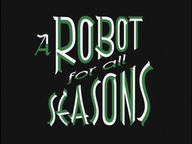 A Robot for All Seasons