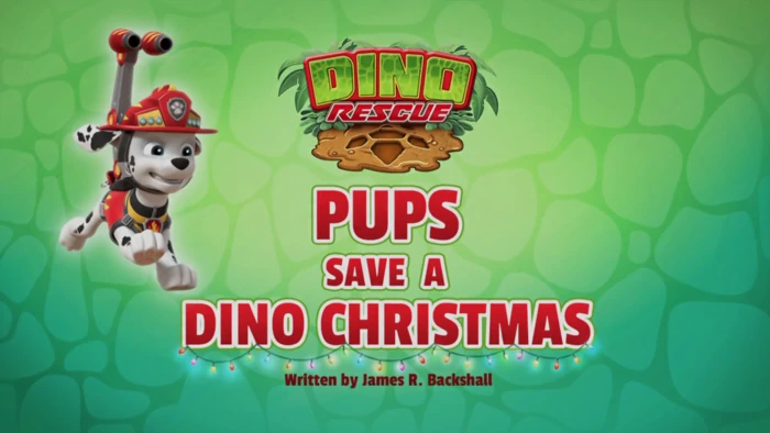 Pups Save a Dino Christmas