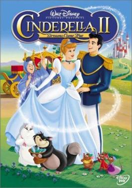 Cinderella II: Dreams Come True (2002; animated)