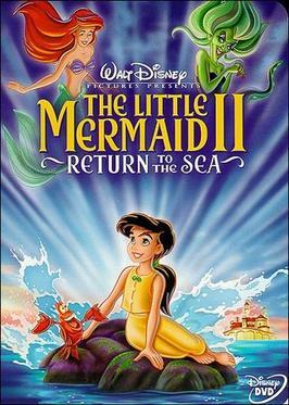 The Little Mermaid II: Return to the Sea (2000; animated)