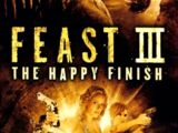 Feast 3: Happy Finish (2009)