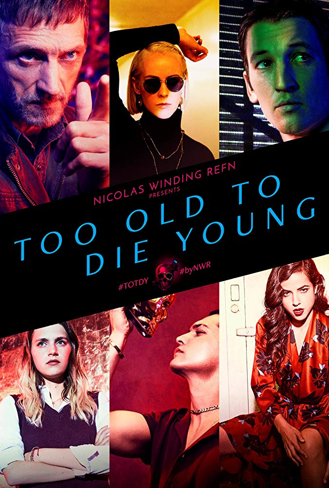 Too Old to Die Young (2019 series)