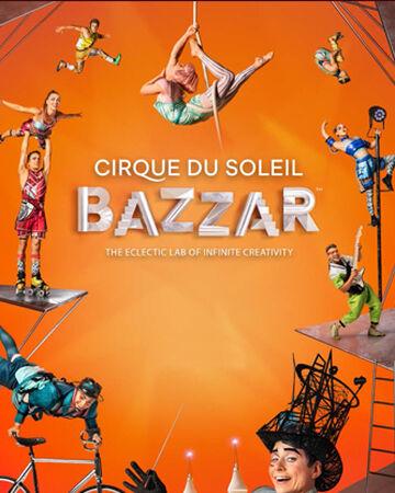 Bazzar Cirque Du Soleil Wiki Fandom