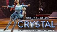 THE Cirque Show that you MUST watch LIVE! CRYSTAL Official Trailer Cirque du Soleil