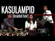 Kulintang - Kasulampid -Braided Hair-