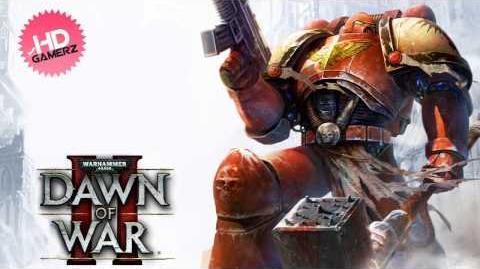 Dawn of War II - Angels Of Death (Space Marine Theme) (HD)