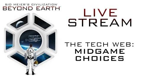Sid Meier's Civilization Beyond Earth - Livestream 5 - The Tech Web midgame choices