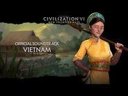 Civilization VI Official Soundtrack - Vietnam - Civilization VI - New Frontier Pass