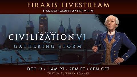 Civilization VI- Gathering Storm - Canada Gameplay Premiere